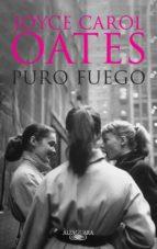 puro fuego (ebook)-joyce carol oates-9788420410142