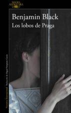 los lobos de praga (ebook) benjamin black 9788420434742