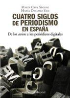 cuatro siglos del periodismo en españa-maria seoane-9788420648842