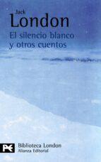 el silencio blanco y otros cuentos jack london 9788420665542