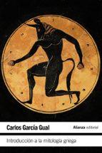 introducción a la mitología griega carlos garcia gual 9788420675442