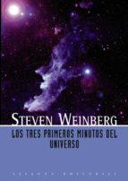 los tres primeros minutos del universo-steven weinberg-9788420683942