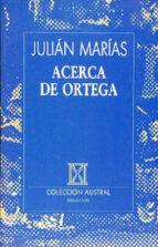 acerca de ortega julian marias 9788423972142