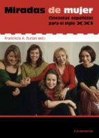 miradas de mujer: cineastas españolas para el siglo xxi-francsico a. zurián-9788424513542