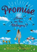 promise: ¿crees en los milagros?-wendy wunder-9788424641542