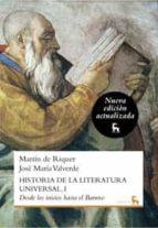 historia de la literatura universal, i: desde los inicios hasta e l barroco-jose maria valverde-martin de riquer-9788424936242