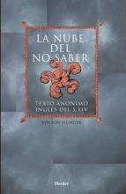 la nube del no saber: texto anonimo ingles del siglo xiv 9788425420542