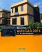 aprende autocad 2016 con 100 ejercicios practicos 9788426722942