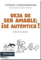 deja de ser amable, ¡se autentico! (edicion ilustrada)-thomas d ansembourg-9788427137042