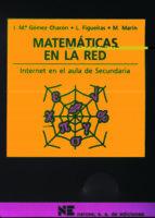 matematicas en la red: como utilizar internet en las aulas de sec undaria ines mª gomez chacon l. figueiras m. marin 9788427713642