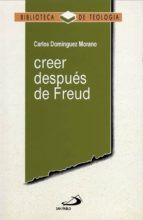 creer despues de freud-carlos dominguez morano-9788428514842