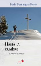 hasta la cumbre: testamento espiritual-pablo dominguez prieto-9788428535342