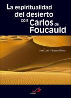 la espiritualidad del desierto con carlos de foucauld jose luis vazquez borau 9788428554442