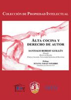 alta cocina y derecho de autor-santiago robert guillén-9788429019742