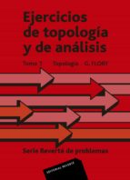 ejercicios de topologia y analisis (t.1): topologia-g. flory-9788429150742