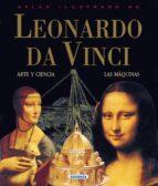atlas ilustrado de leonardo da vinci: arte y ciencia y las maquin as 9788430538942