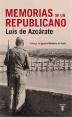 memorias de un republicano-luis de azcarate-9788430606542