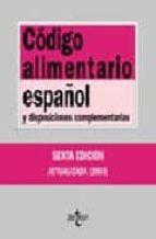 legislacion alimentaria: codigo alimentario español y disposicion es complementarias (7ª ed.)-paloma deleuze isasi-9788430943142