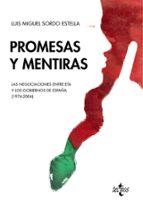promesas y mentiras: las negociaciones entre eta y los gobiernos de españa (1976-2006)-luis miguel sordo estella-9788430971442