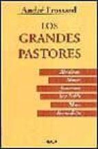 los grandes pastores:abraham, moises, jesucristo, san pablo, marx ...-andre frossard-9788432129742
