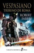 tribuno de roma. i vespasiano  (epub) (ebook)-robert fabbri-robert fabbri-9788435045742