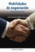 habilidades de negociacion: todos podemos ganar luis aramburu zabala higuera 9788436819342