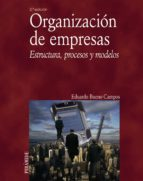 organizacion de empresas: estructura, procesos y modelos (2ª ed.) eduardo bueno campos 9788436820942