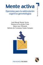 mente activa: ejercicios para la estimulacion cognitiva gerontolo gica-montserrat fernandez-jose manuel mayan santos-9788436821642
