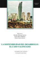 la sostenibilidad del desarrollo: el caso valenciano emerit bono martinez ricardo almenar asensio 9788437045542