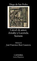 carcel de amor: tractado de amores de arnalte y lucenda diego de san pedro 9788437613642