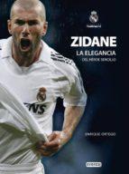 zidane, la elegancia del heroe sencillo-9788444103242
