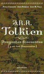 jrr tolkien: preguntas frecuentes (y no tan frecuentes)-jesus pedrazo-juan m. villa-paola castagno-9788445075142