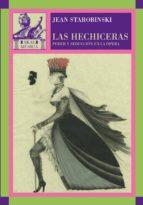las hechiceras: poder y seduccion en la opera-jean starobinski-9788446024842
