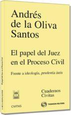 el papel del juez en el proceso civil-andres de la oliva santos-9788447041442