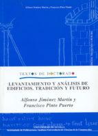 levantamiento y analisis de edificios: tradicion y futuro a. jimenez martin f. pinto puerto 9788447208142