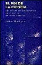 el fin de la ciencia: los limites del conocimiento en el declive de la era cientifica-john horgan-9788449304842