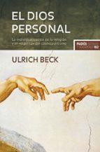 el dios personal: la individualizacion de la religion y el espiri tu del cosmopolitismo-ulrich beck-9788449322242