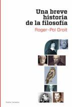 una breve historia de la filosofia roger pol droit 9788449324642