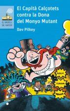 el capita calçotets contra la dona del monyo mutant-dav pilkey-9788466141642