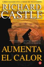 aumenta el calor (serie castle 3) richard castle 9788466327442