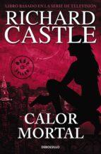 calor mortal (serie castle 5) richard castle 9788466332842