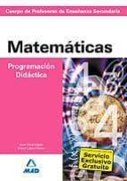 cuerpo de profesores de enseñanza secundaria: matematicas. progra macion didactica-9788466585842