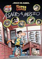 magos del humor nº 152: superlopez: asalto al museo-9788466651042