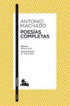 poesias completas antonio machado 9788467033342