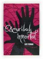 oscuridad inmortal-cate tiernan-9788467551242