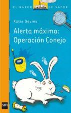 alerta máxima: operación conejo katie davies 9788467563542