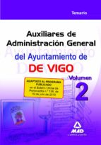 AUXILIARES DE ADMINISTRACION GENERAL DEL AYUNTAMIENTO DE VIGO. TE MARIO VOLUMEN 2