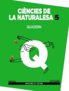 El libro de Ciències de la naturalesa 5. quadern. 5º tercer ciclo autor VV.AA. TXT!