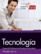 CUERPO DE PROFESORES DE ENSEÑANZA SECUNDARIA. TECNOLOGÍA. TEMARIO. VOL. IV.