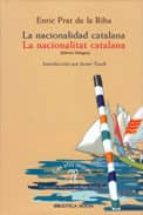 la nacionalidad catalana = la nacionalitat catalina (ed. bilingüe castellano-catalan)-enric prat de la riba-9788470304842